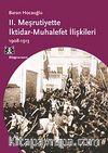II. Meşrutiyette İktidar-Muhalefet İlişkileri (1908-1913)