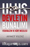 Ulus Devletin Bunalımı & Federalizm ve Kürt Meselesi