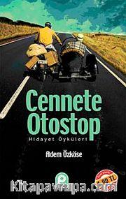 Cennete Otostop <br /> Hidayet Öyküleri (Cep Boy)