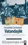 Osmanlı'dan Cumhuriyet'e Vatandaşlık & ( Masuniyet, Sadakat, Eşitlik, Türklük ve Türk Vatandaşlığı )