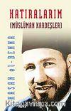 Hatıralarım / Müslüman Kardeşler