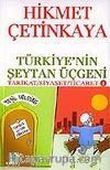 Türkiye'nin Şeytan Üçgeni / Tarikat - Siyaset - Ticaret 1