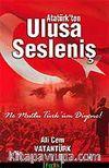 Atatürk'ten Ulusa Sesleniş