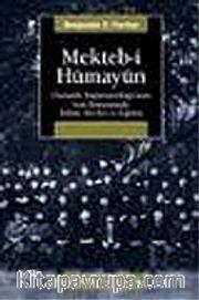 Mekteb-i Hümayun <br /> Osmanlı İmparatorluğu'nun Son Döneminde İslam Devlet ve Eğitim