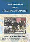 Cedidizm'den Bağımsızlığa Hariçte Türkistan Mücadelesi