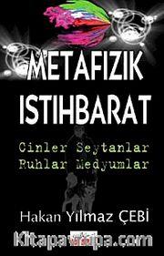 Metafizik İstihbarat <br /> Cinler – Şeytanlar – Ruhlar - Medyumlar