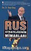 Rus Stratejisinin Mimarları