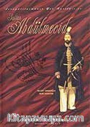 Avrupalılaşmanın Yol Haritası ve Sultan Abdülmecid