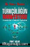 Türkçülüğün Manifestosu & Osmanlıcılık- İslamcılık-Türkçülük