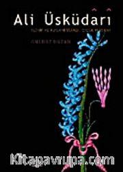 Ali Üsküdari <br /> Tezhip ve Rugani Üstadı Çiçek Ressamı