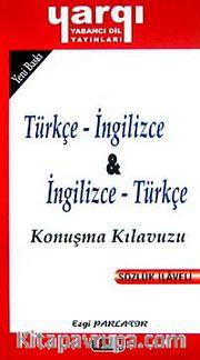 Türkçe - İngilizce / İngilizce - Türkçe Konuşma Kılavuzu