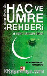 Hac ve Umre Rehberi <br /> Ve Medine-i Münevvere Ziyareti