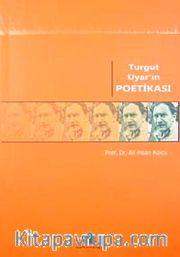 Turgut Uyar'ın Poetikası