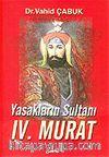 Yasakların Sultanı IV. Murat