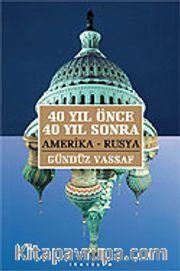 Amerika-Rusya 40 Yıl Önce, 40 Yıl Sonra