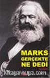 Marks Gerçekte Ne Dedi