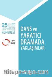 5. Uluslararası Eğitimde Yaratıcı Drama Kongresi - Dans ve Yaratıcı Dramada Yaklaşımlar
