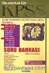 KPSS Tüm Adaylar İçin / Soru Bankası / 2006 Sistemine Göre Hazırlanmıştır