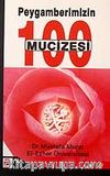 Peygamberimizin (s.a.v.) 100 Mucizesi