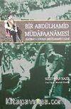 Bir Abdülhamid Müdafaanamesi & Hatırat-ı Sultan Abdülhamid-i Sani