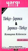 Türkçe - Japonca / Japonca - Türkçe Konuşma Kılavuzu
