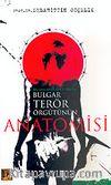 Bulgar Terör Örgütünün Anatomisi Balkanlarda Kimlik Arayışı