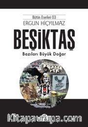 Beşiktaş <br /> Bazıları Büyük Doğar