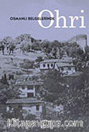 Osmanlı Belgelerinde Ohri