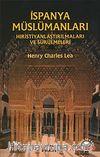 İspanya Müslümanları / Hıristiyanlaştırılmaları ve Sürülmeleri