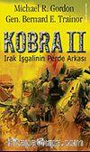Kobra II / Irak İşgalinin Perde Arkası