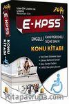 2014 E-KPSS Engelli Kamu Personeli Seçme Sınavı Konu Kitabı (Lise-Önlisans ve Lisans Mezunları İçin)