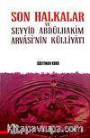 Son Halkalar ve Seyyid Abdülhakim Arvasi'nin Külliyatı (2 Cilt)