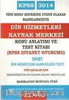 2014 Kpss Din Hizmetleri Alan Bilgisi Test ( Dhbt )( Mbsts )Konu Anlatımlı