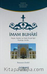 İmam Buhari <br /> Hayatı, Eserleri ve Hadis İlmiyle İlgili Koyduğu Usuller