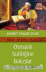 Osmanlı Sufiliğine Bakışlar <br /> Makaleler-İncelemeler