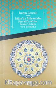 İslam'da Müsamaha <br /> Faysalü't-Tefrika Beyne'l-İslam Ve'z-Zendeka