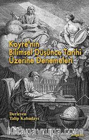 Koyre'nin Bilimsel Düşünce Tarihi Üzerine Denemeleri