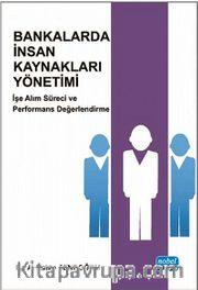 Bankalarda İnsan Kaynakları Yönetimi <br /> İşe Alım Süreci ve Performans Değerlendirme