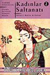 Kadınlar Saltanatı 2 / Geçmiş Asırlarda Osmanlı Hayatı