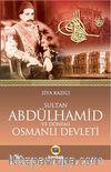 Sultan II. Abdülhamid ve Dönemi Osmanlı Devleti