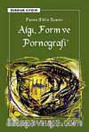 Algı, Form ve Pornografi