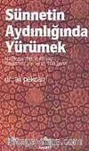 Sünnetin Aydınlığında Yürümek & Hz.Peygamber'in Dilinden 100 İşaret