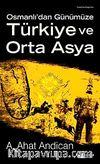 Osmanlı'dan Günümüze Türkiye ve Orta Asya