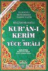 Kur'an-ı Kerim ve Yüce Meali / Bilgisayar Hatlı - Fihristli - Rahle Boy (Kod:150)