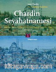 Chardin Seyahatnamesi <br /> İstanbul, Osmanlı Toprakları, Gürcistan, Ermenistan, İran