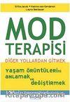 Mod Terapisi & Diğer Yollardan Gitmek