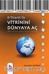 E-Ticaret ile Vitrinini Dünyaya Aç & Girişim-Kurulum-Yazılım-Yönetim-İş Geliştirme