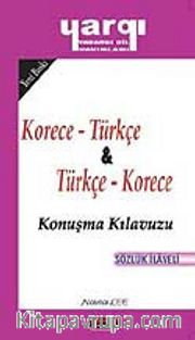 Korece - Türkçe / Türkçe - Korece Konuşma Kılavuzu