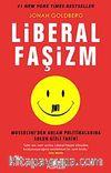 Liberal Faşizm & Mussolini'den Anlam Politikalarına Solun Gizli Tarihi