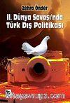 II. Dünya Savaşı'nda Türk Dış Politikası